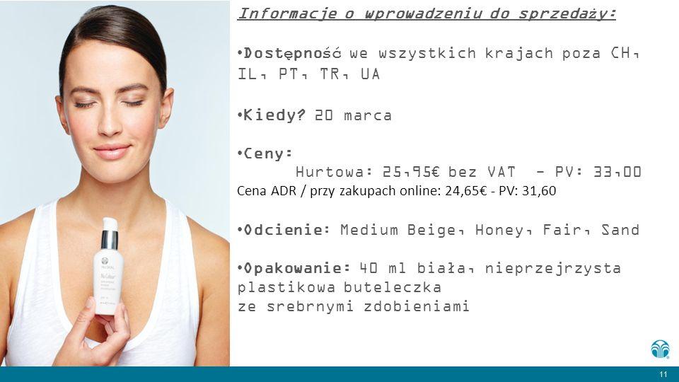 11 Informacje o wprowadzeniu do sprzedaży: Dostępność we wszystkich krajach poza CH, IL, PT, TR, UA Kiedy.