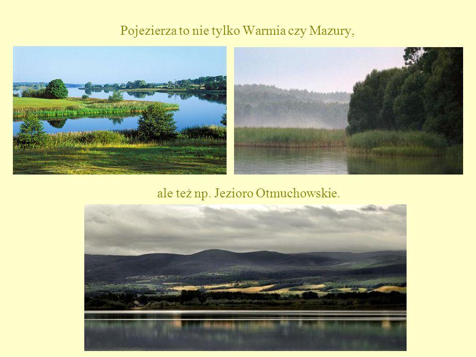 Pojezierza to nie tylko Warmia czy Mazury, ale też np. Jezioro Otmuchowskie.