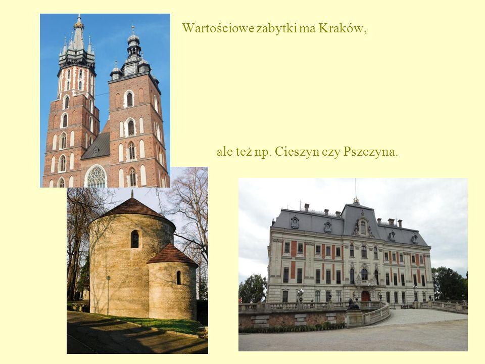Wartościowe zabytki ma Kraków, ale też np. Cieszyn czy Pszczyna.