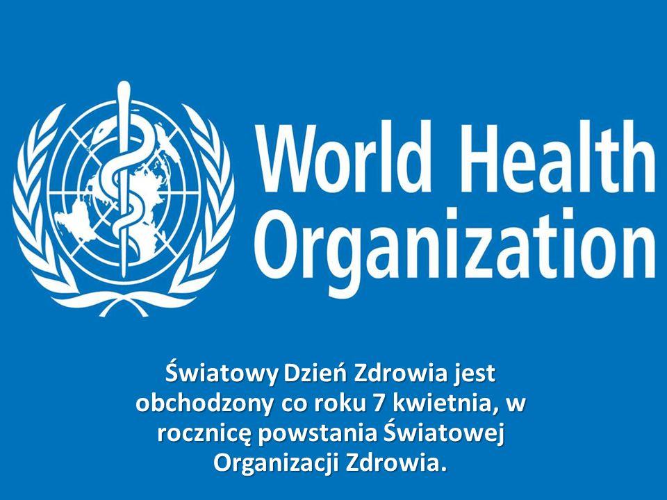 Światowy Dzień Zdrowia jest obchodzony co roku 7 kwietnia, w rocznicę powstania Światowej Organizacji Zdrowia.