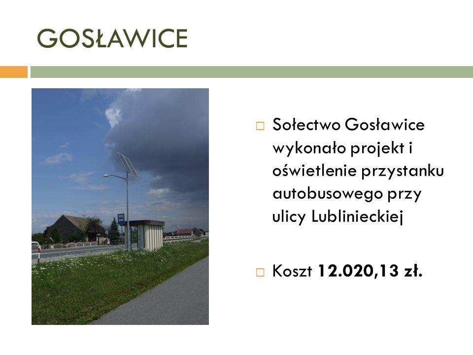 GOSŁAWICE  Sołectwo Gosławice wykonało projekt i oświetlenie przystanku autobusowego przy ulicy Lublinieckiej  Koszt 12.020,13 zł.