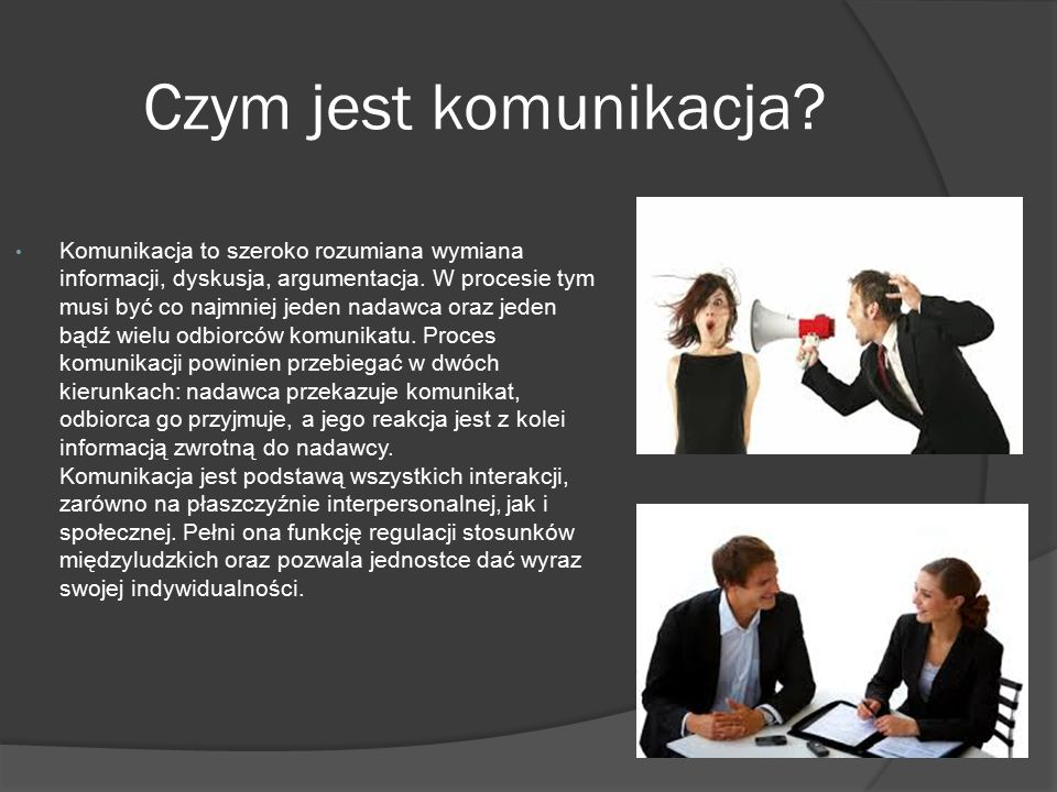 Czym jest komunikacja.Komunikacja to szeroko rozumiana wymiana informacji, dyskusja, argumentacja.