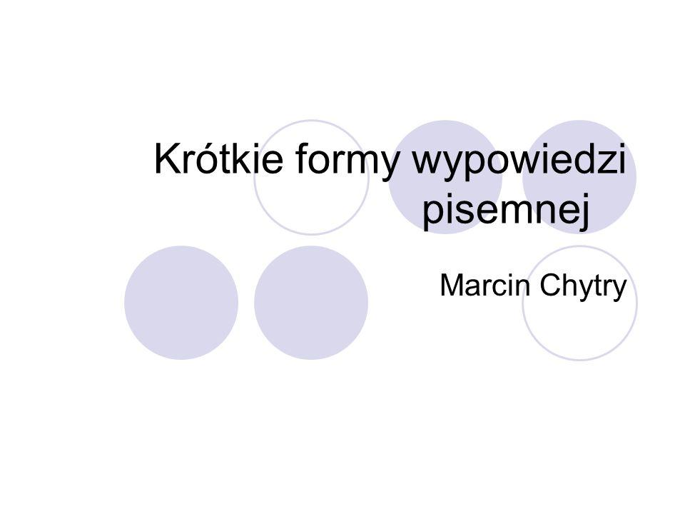 Krótkie formy wypowiedzi pisemnej Marcin Chytry
