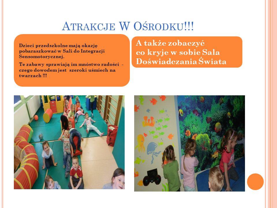 A TRAKCJE W O ŚRODKU !!! Dzieci przedszkolne mają okazję pobaraszkować w Sali do Integracji Sensomotorycznej. Te zabawy sprawiają im mnóstwo radości -