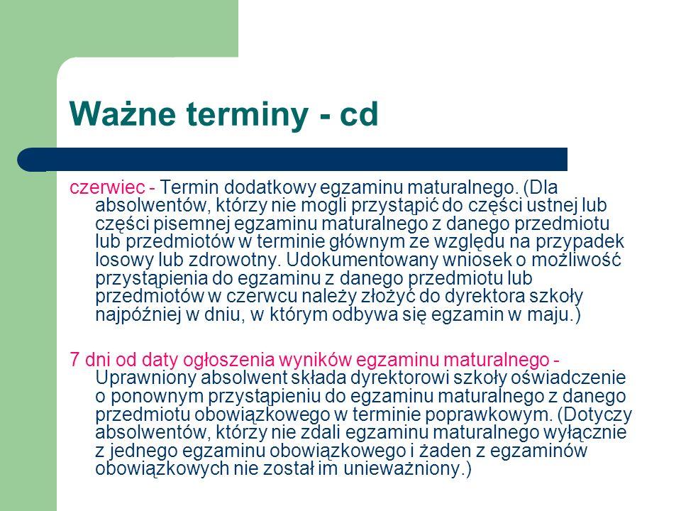 Ważne terminy - cd czerwiec - Termin dodatkowy egzaminu maturalnego.