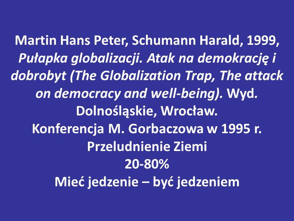 Martin Hans Peter, Schumann Harald, 1999, Pułapka globalizacji. Atak na demokrację i dobrobyt (The Globalization Trap, The attack on democracy and wel
