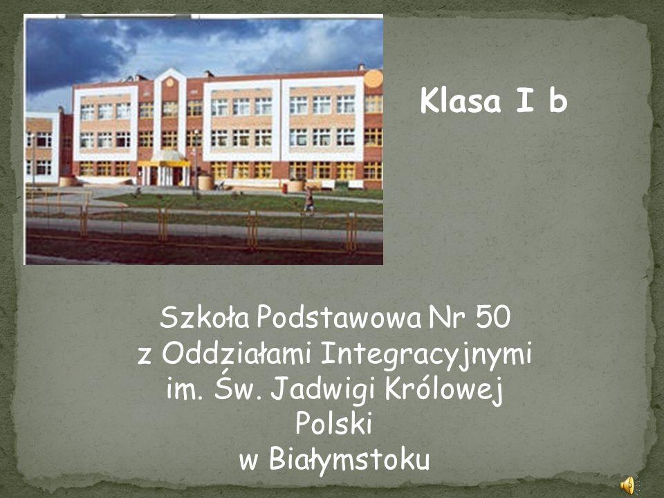 Klasa I b Szkoła Podstawowa Nr 50 z Oddziałami Integracyjnymi im. Św. Jadwigi Królowej Polski w Białymstoku