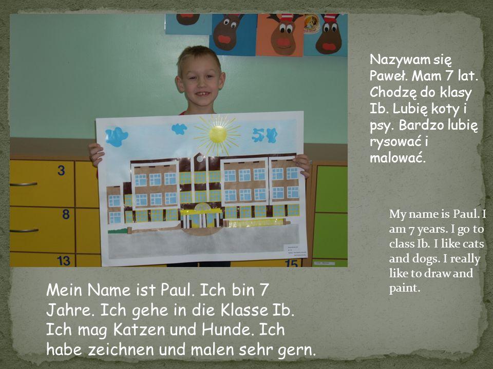 Nazywam się Paweł. Mam 7 lat. Chodzę do klasy Ib. Lubię koty i psy. Bardzo lubię rysować i malować. My name is Paul. I am 7 years. I go to class Ib. I
