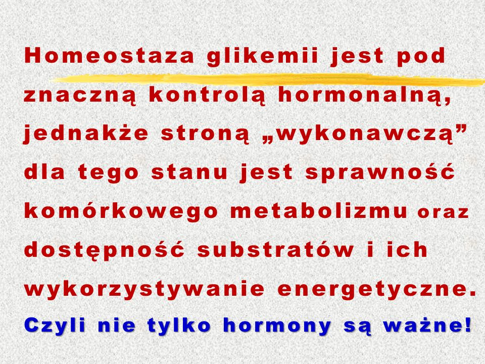 """Czyli nie tylko hormony są ważne! Homeostaza glikemii jest pod znaczną kontrolą hormonalną, jednakże stroną """"wykonawczą"""" dla tego stanu jest sprawność"""