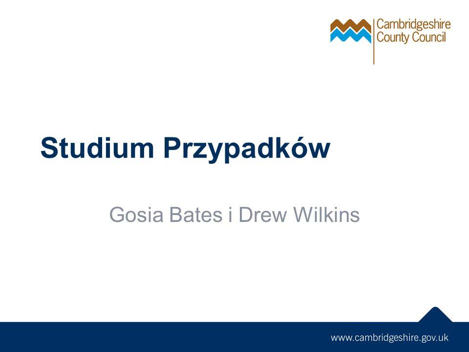 Studium Przypadków Gosia Bates i Drew Wilkins
