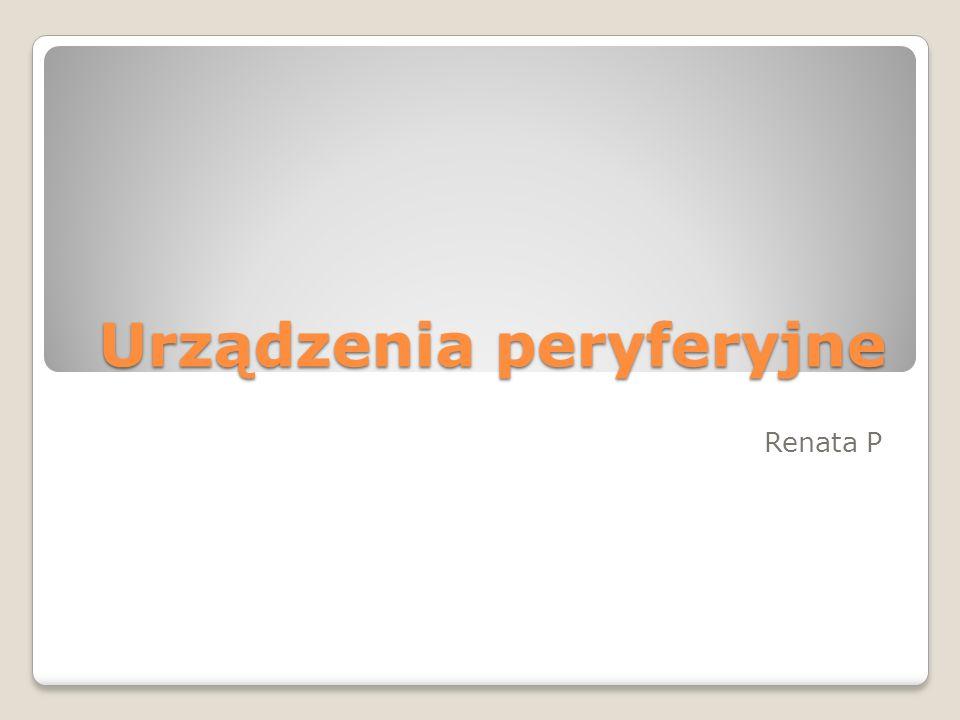 Urządzenia peryferyjne Renata P