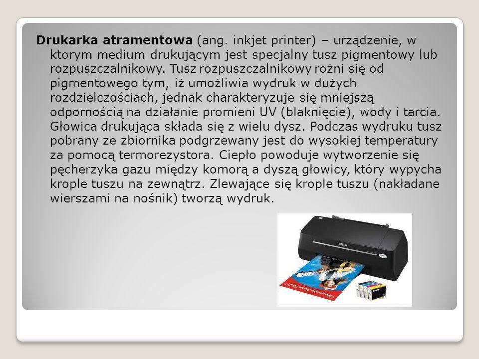 Drukarka atramentowa (ang. inkjet printer) – urządzenie, w ktorym medium drukującym jest specjalny tusz pigmentowy lub rozpuszczalnikowy. Tusz rozpusz