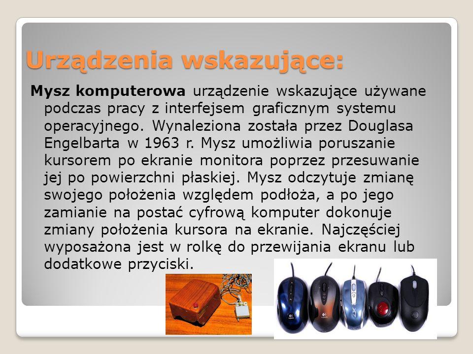 Urządzenia wskazujące: Mysz komputerowa urządzenie wskazujące używane podczas pracy z interfejsem graficznym systemu operacyjnego. Wynaleziona została