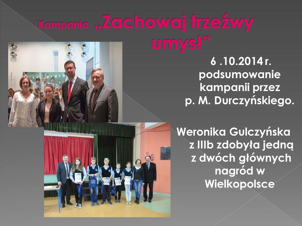 6.10.2014 r. podsumowanie kampanii przez p. M. Durczyńskiego. Weronika Gulczyńska z IIIb zdobyła jedną z dwóch głównych nagród w Wielkopolsce