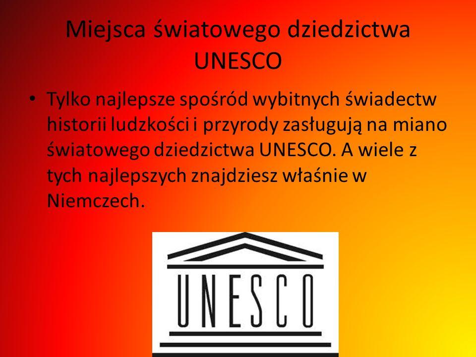 Miejsca światowego dziedzictwa UNESCO Tylko najlepsze spośród wybitnych świadectw historii ludzkości i przyrody zasługują na miano światowego dziedzic