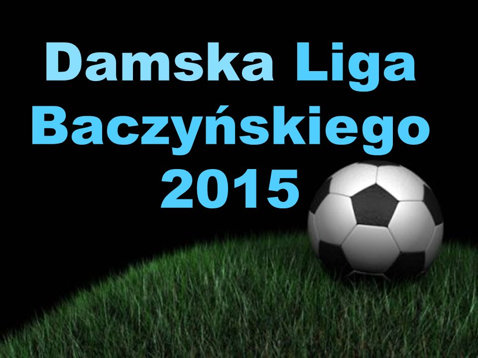 Damska Liga Baczyńskiego 2015