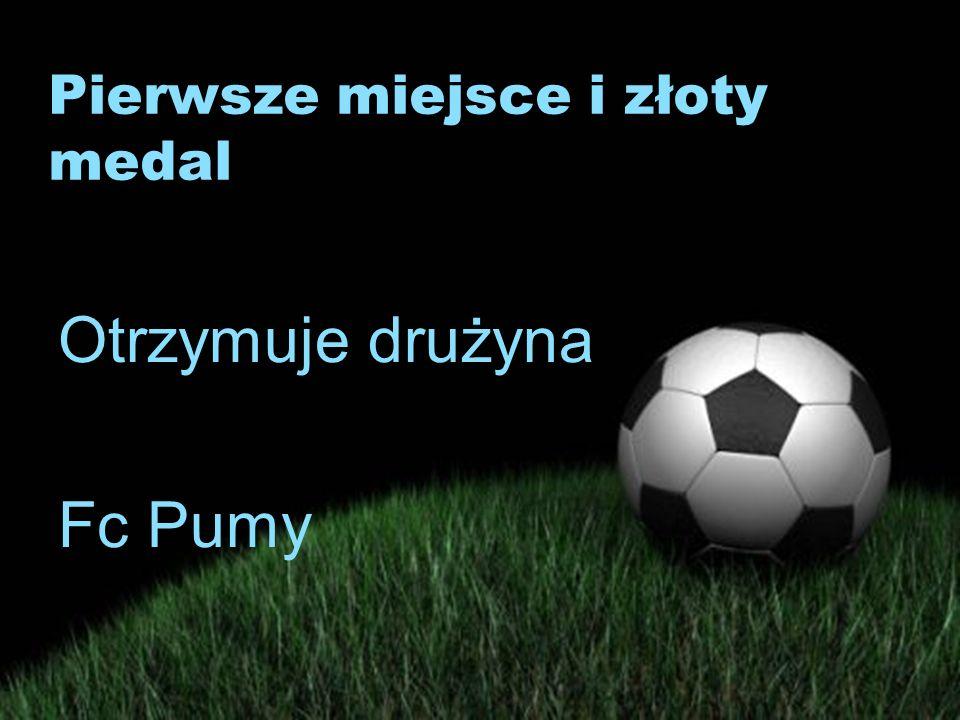 Pierwsze miejsce i złoty medal Otrzymuje drużyna Fc Pumy