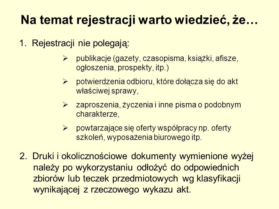 Na temat rejestracji warto wiedzieć, że… 1. Rejestracji nie polegają:  publikacje (gazety, czasopisma, książki, afisze, ogłoszenia, prospekty, itp.)
