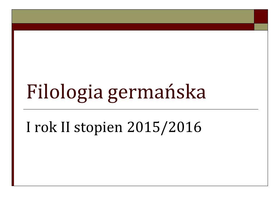 Informacje podstawowe Filologia germańska jest kierunkiem, w ramach którego uruchomione zostały następujące specjalności: Od I semestru:  Filologia germańska z drugim językiem obcym – JEZYK OBCY zaawansowany (hiszpański, włoski, francuski, angielski);  Filologia germańska Od II semestru wybór specjalizacji:  kulturoznawcza  literaturoznawcza  Językoznawcza/glottodydaktyczna