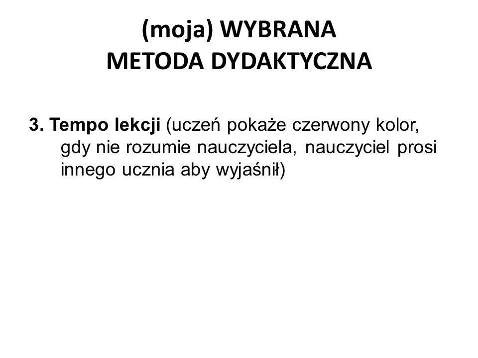 (moja) WYBRANA METODA DYDAKTYCZNA 3.