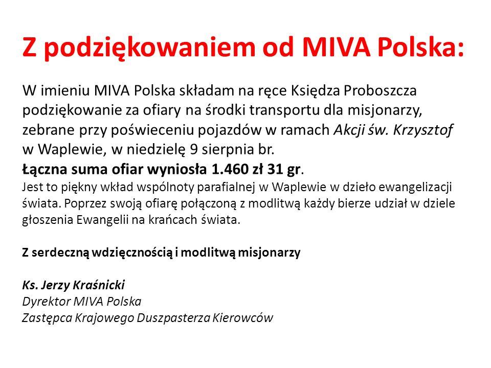 Z podziękowaniem od MIVA Polska: W imieniu MIVA Polska składam na ręce Księdza Proboszcza podziękowanie za ofiary na środki transportu dla misjonarzy, zebrane przy poświeceniu pojazdów w ramach Akcji św.