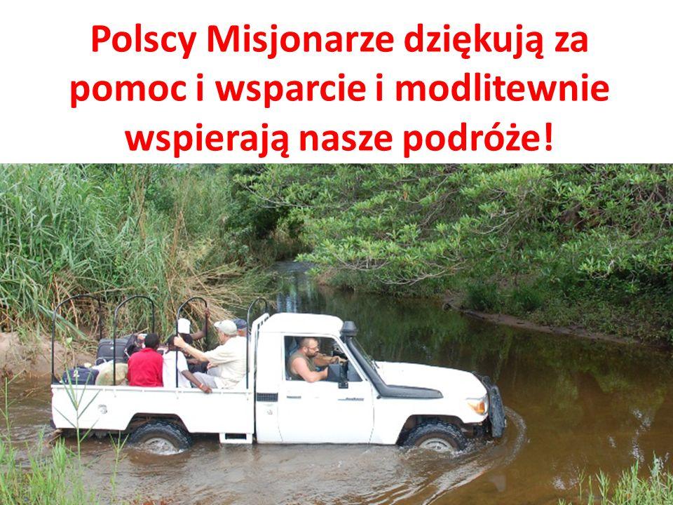 Polscy Misjonarze dziękują za pomoc i wsparcie i modlitewnie wspierają nasze podróże!