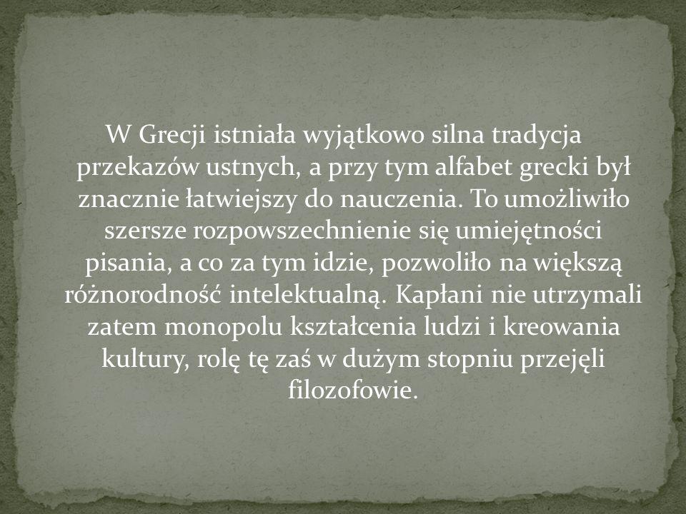 W Grecji istniała wyjątkowo silna tradycja przekazów ustnych, a przy tym alfabet grecki był znacznie łatwiejszy do nauczenia. To umożliwiło szersze ro