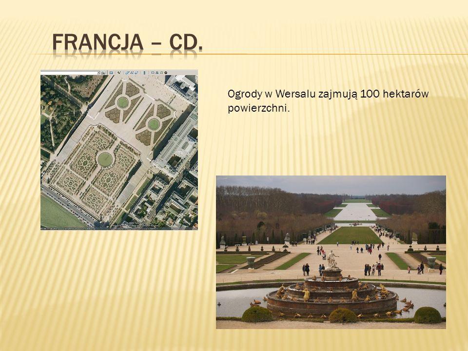 Ogrody w Wersalu zajmują 100 hektarów powierzchni.