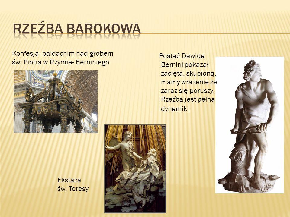 Postać Dawida Bernini pokazał zaciętą, skupioną, mamy wrażenie że zaraz się poruszy. Rzeźba jest pełna dynamiki. Konfesja- baldachim nad grobem św. Pi