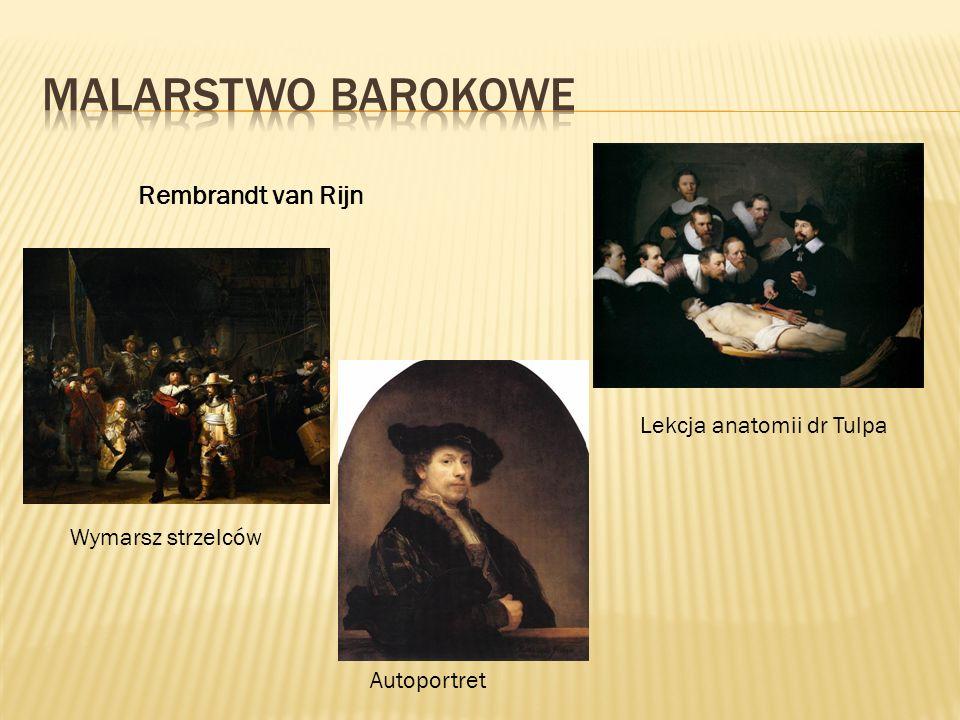 Rembrandt van Rijn Lekcja anatomii dr Tulpa Wymarsz strzelców Autoportret