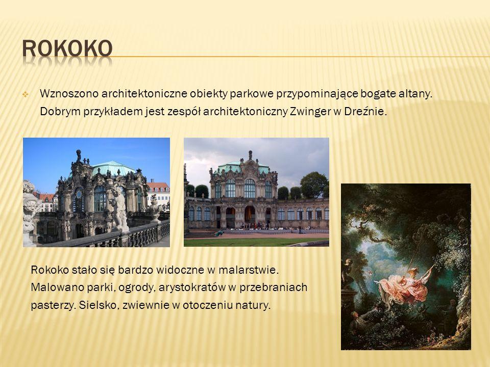  Wznoszono architektoniczne obiekty parkowe przypominające bogate altany. Dobrym przykładem jest zespół architektoniczny Zwinger w Dreźnie. Rokoko st