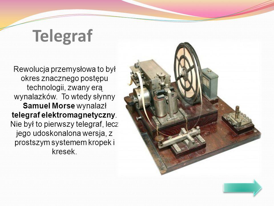 Rewolucja przemysłowa to był okres znacznego postępu technologii, zwany erą wynalazków. To wtedy słynny Samuel Morse wynalazł telegraf elektromagnetyc