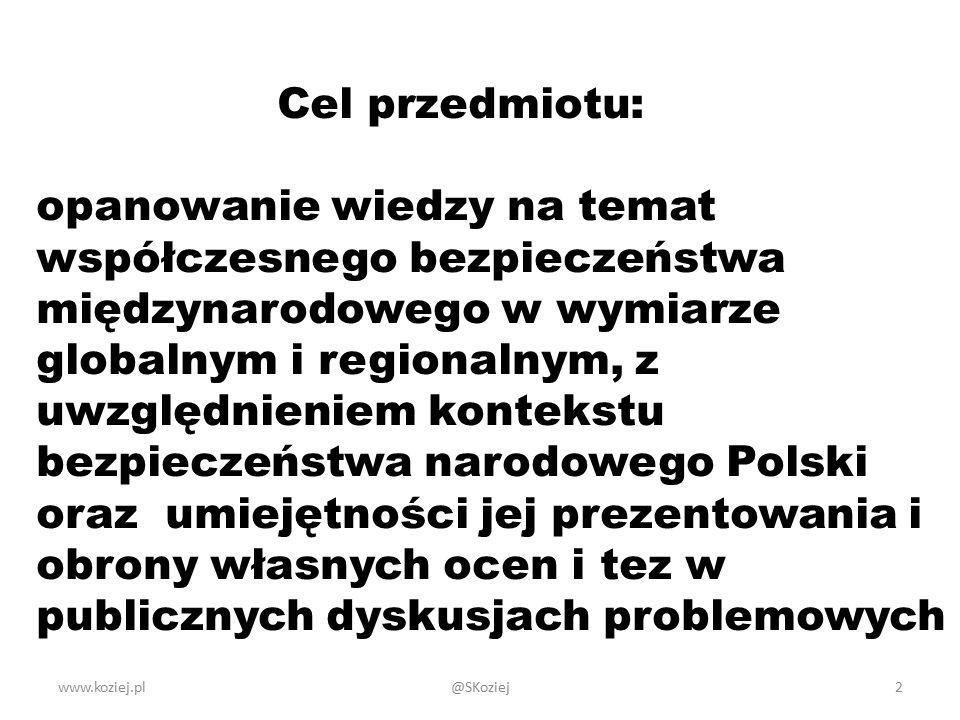 www.koziej.pl3 LITERATURA PODSTAWOWA  Biała Księga Bezpieczeństwa Narodowego, BBN, Warszawa 2013: http://www.spbn.gov.pl/  B.