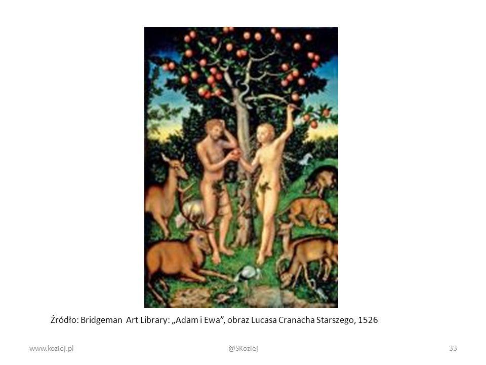 """www.koziej.pl33 Źródło: Bridgeman Art Library: """"Adam i Ewa"""", obraz Lucasa Cranacha Starszego, 1526 @SKoziej"""