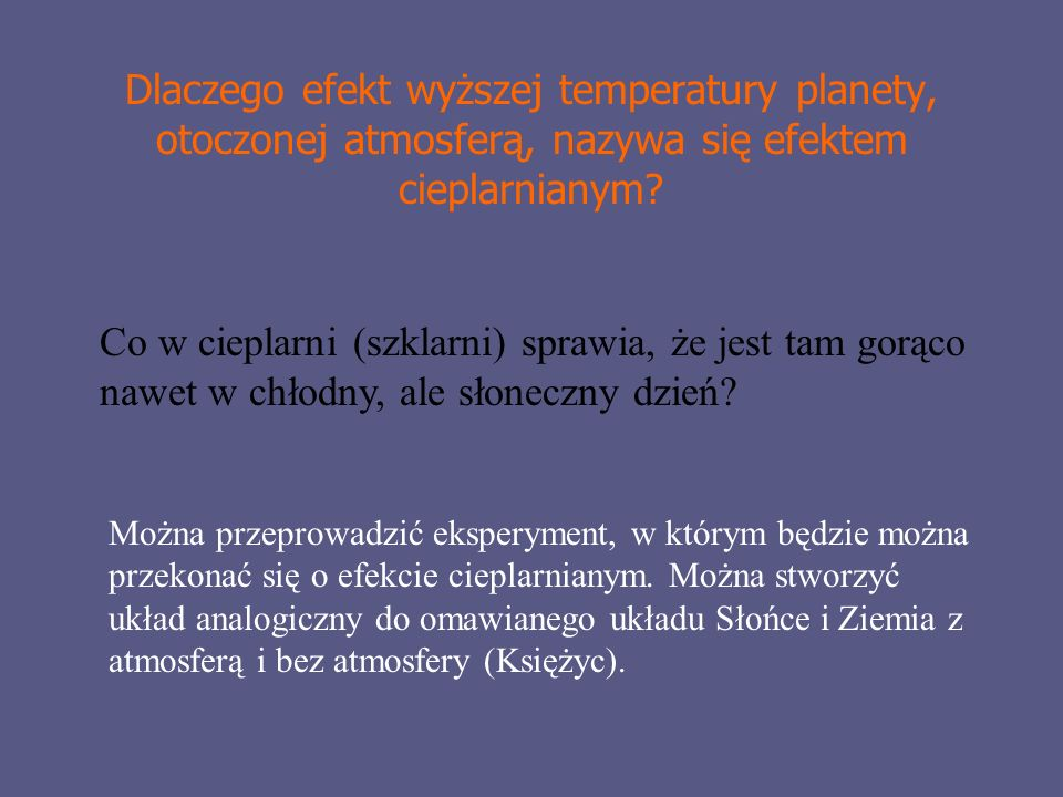 Dlaczego efekt wyższej temperatury planety, otoczonej atmosferą, nazywa się efektem cieplarnianym.
