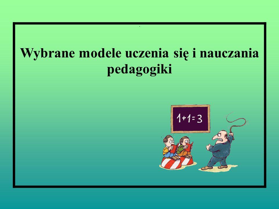 . Wybrane modele uczenia się i nauczania pedagogiki
