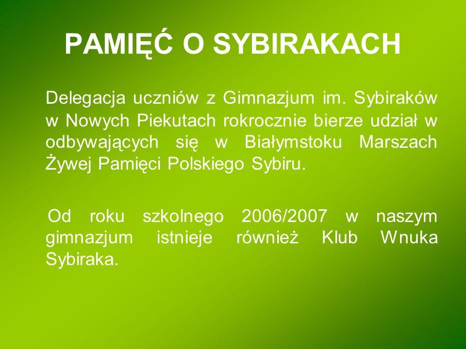 Delegacja uczniów z Gimnazjum im. Sybiraków w Nowych Piekutach rokrocznie bierze udział w odbywających się w Białymstoku Marszach Żywej Pamięci Polski