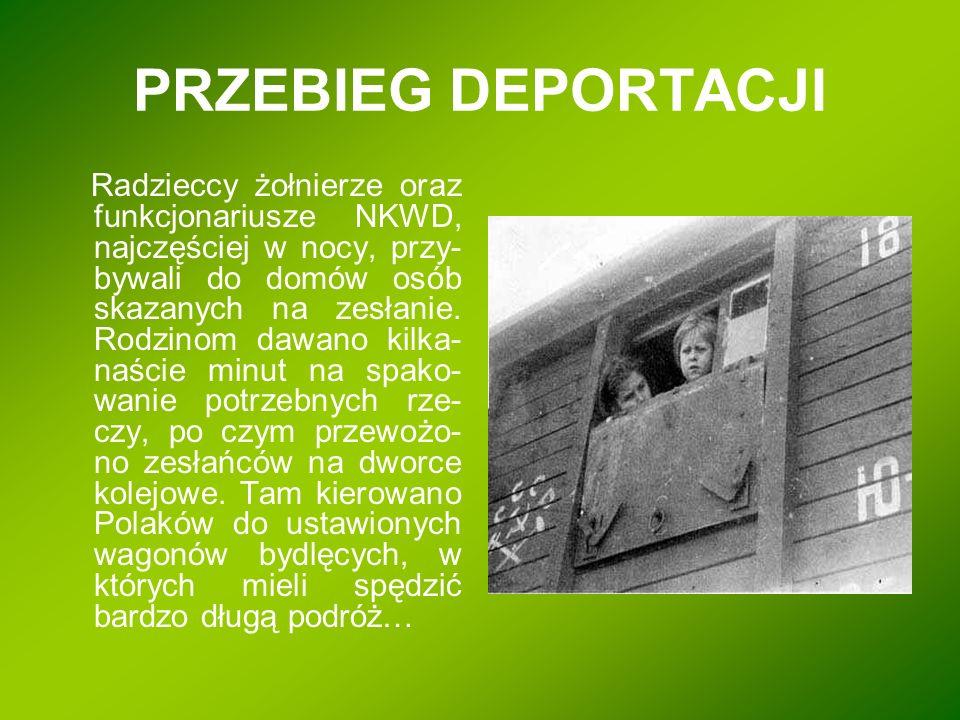 PRZEBIEG DEPORTACJI Radzieccy żołnierze oraz funkcjonariusze NKWD, najczęściej w nocy, przy- bywali do domów osób skazanych na zesłanie. Rodzinom dawa