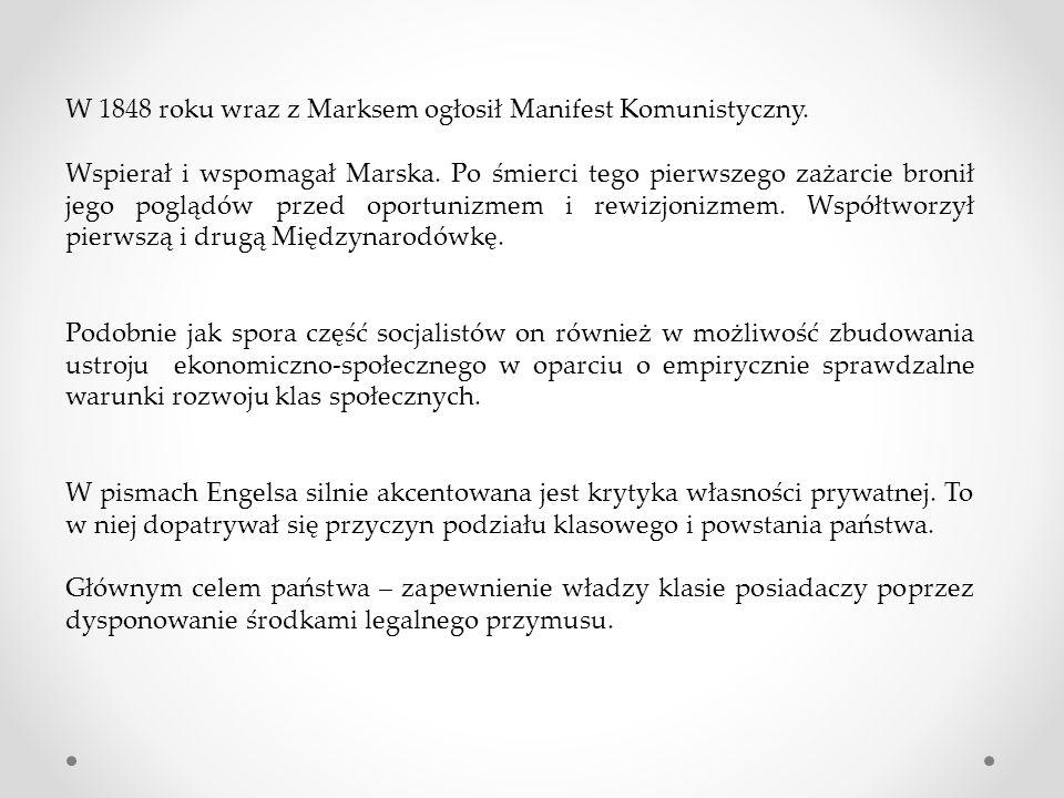 W 1848 roku wraz z Marksem ogłosił Manifest Komunistyczny.