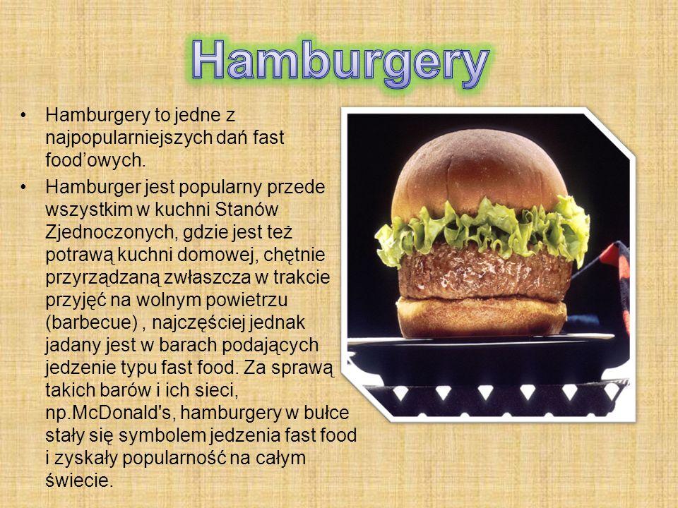 Hamburgery to jedne z najpopularniejszych dań fast food'owych.