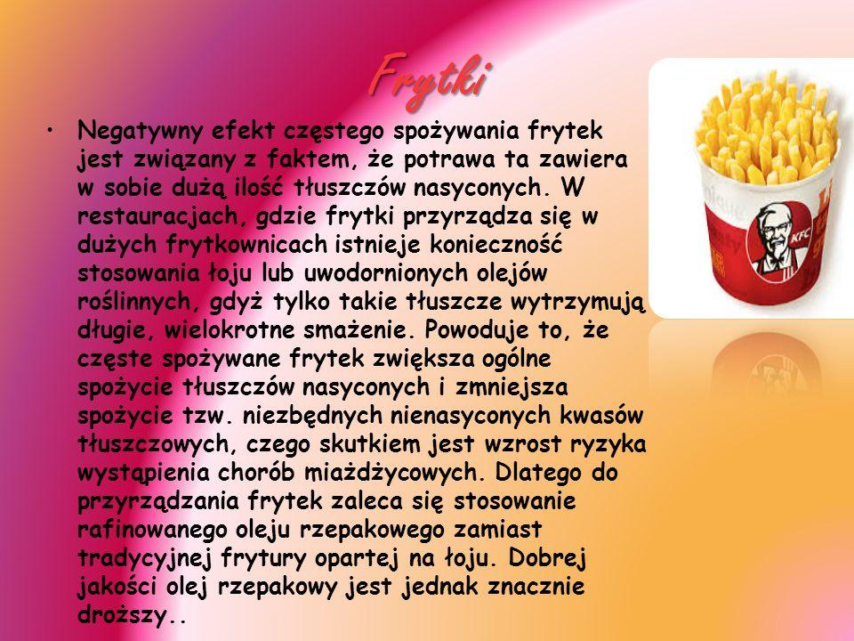 Frytki Negatywny efekt częstego spożywania frytek jest związany z faktem, że potrawa ta zawiera w sobie dużą ilość tłuszczów nasyconych.