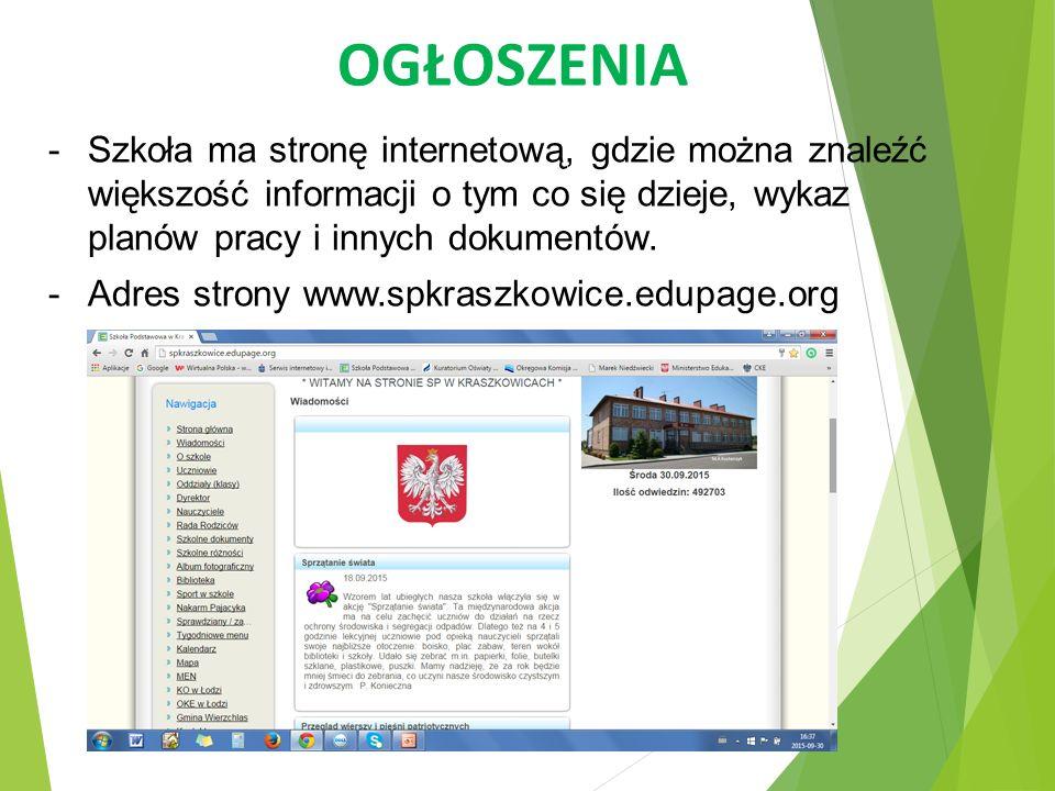OGŁOSZENIA -Szkoła ma stronę internetową, gdzie można znaleźć większość informacji o tym co się dzieje, wykaz planów pracy i innych dokumentów. -Adres