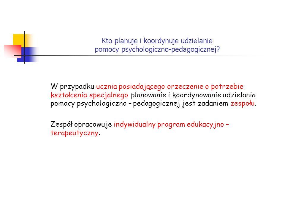 Kto planuje i koordynuje udzielanie pomocy psychologiczno-pedagogicznej? W przypadku ucznia posiadającego orzeczenie o potrzebie kształcenia specjalne
