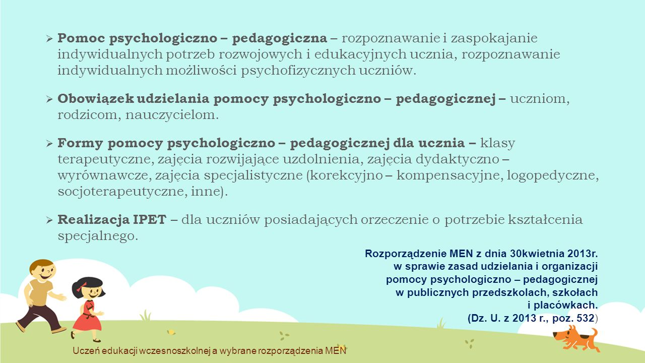  Pomoc psychologiczno – pedagogiczna – rozpoznawanie i zaspokajanie indywidualnych potrzeb rozwojowych i edukacyjnych ucznia, rozpoznawanie indywidua