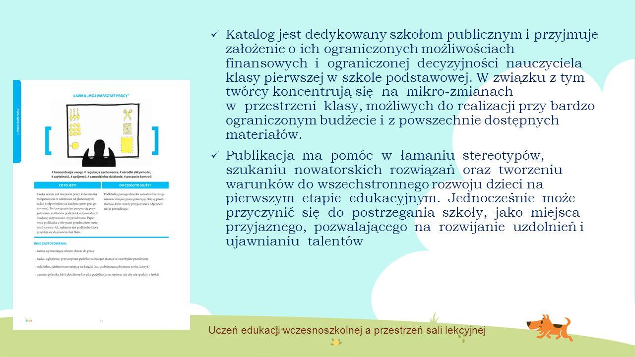 Katalog jest dedykowany szkołom publicznym i przyjmuje założenie o ich ograniczonych możliwościach finansowych i ograniczonej decyzyjności nauczyciela
