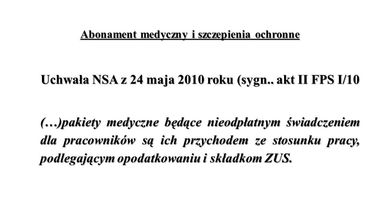 Abonament medyczny i szczepienia ochronne Uchwała NSA z 24 maja 2010 roku (sygn..