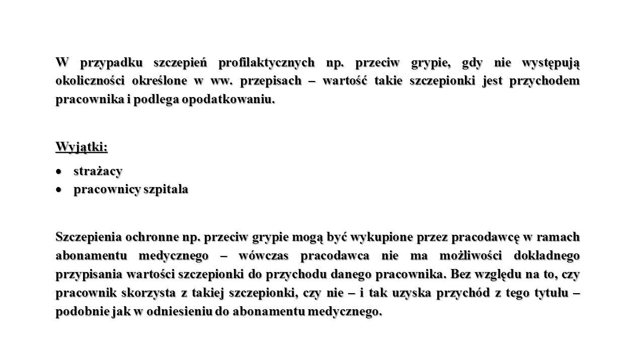W przypadku szczepień profilaktycznych np.