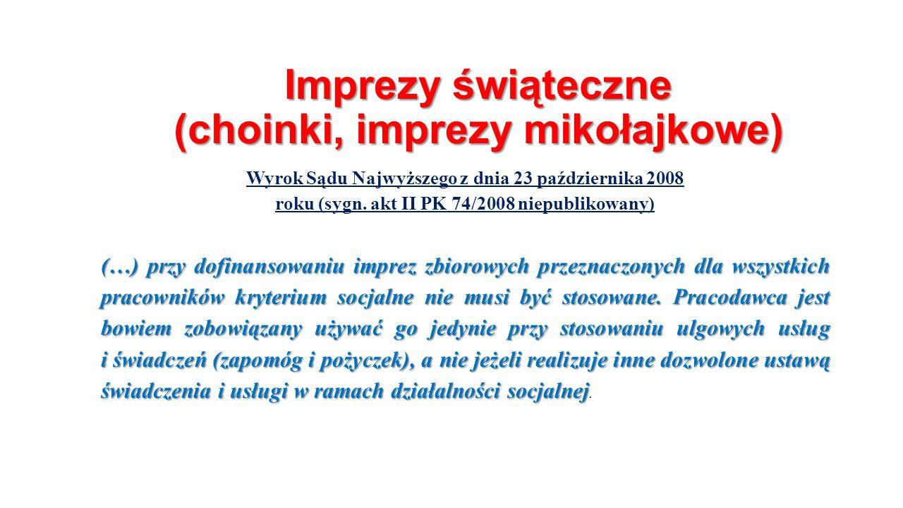 Imprezy świąteczne (choinki, imprezy mikołajkowe) Wyrok Sądu Najwyższego z dnia 23 października 2008 roku (sygn.
