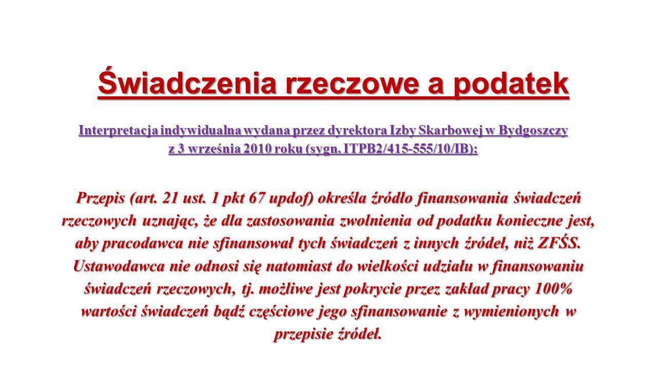 Świadczenia rzeczowe a podatek Interpretacja indywidualna wydana przez dyrektora Izby Skarbowej w Bydgoszczy z 3 września 2010 roku (sygn.