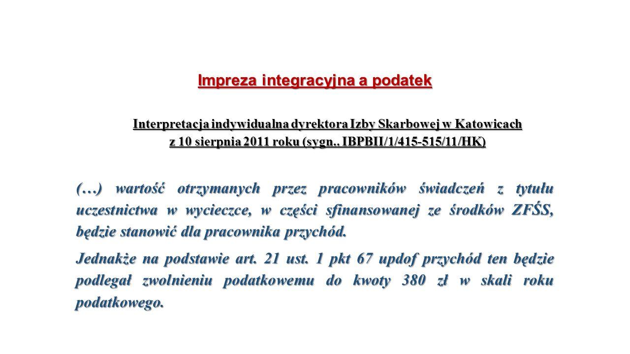 Impreza integracyjna a podatek Interpretacja indywidualna dyrektora Izby Skarbowej w Katowicach z 10 sierpnia 2011 roku (sygn..